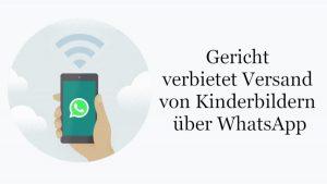 Gericht verbietet Versand von Kinderbildern über WhatsApp