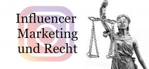 Rechtliche Spielregeln im Influencer Marketing