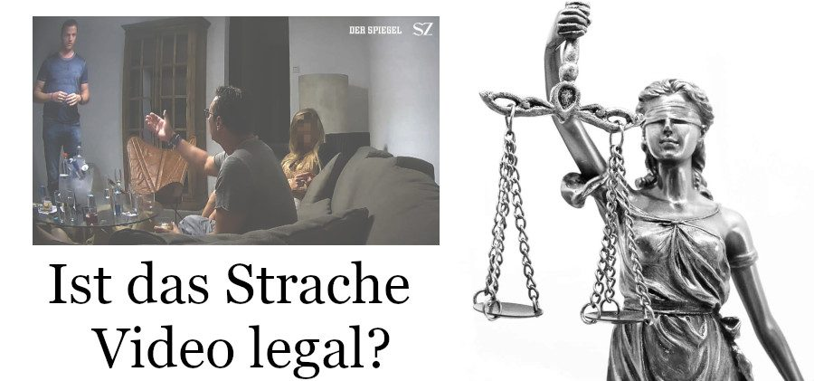 Ist das Strache-Videos legal?