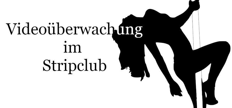 Videoüberwachung Stripclub