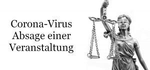Veranstaltung wird wegen Corona-Virus abgesagt – Was sind die Folgen?