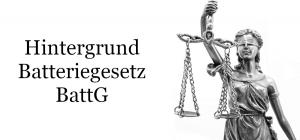 Hintergrund Batteriegesetz BattG