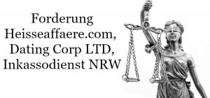 Forderung Heisseaffaere.com, The Dating Corp LTD, Inkassodienst NRW