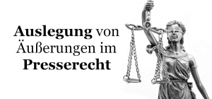 Auslegung von Äußerungen im Presserecht