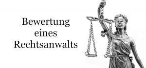 Gericht untersagt Bewertung eines Rechtsanwalts