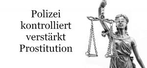 Corona: Polizei kontrolliert verstärkt Prostitution
