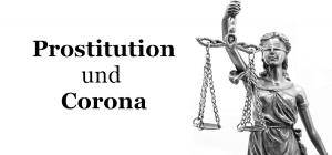 Prostitution und die neuen Corona Beschränkungen