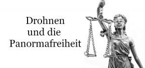 Drohnen Urheberrecht und Panoramafreiheit