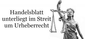 Handelsblatt unterliegt im Streit um Urheberrecht