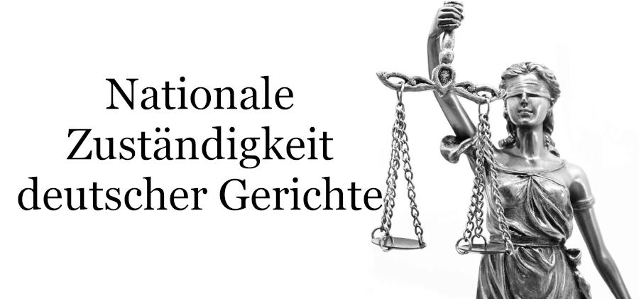 Nationale Zuständigkeit deutscher Gerichte