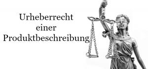 Das Urheberrecht einer Produktbeschreibung