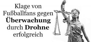 Klage von Fußballfans gegen Überwachung durch Drohne erfolgreich