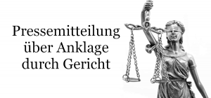 Pressemitteilung über Anklage durch Gericht