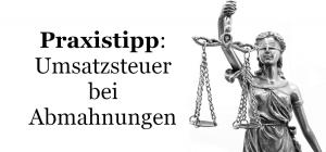 Praxis Abmahnungen und die Umsatzsteuer