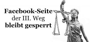 """Facebook Seite """"Der III. Weg"""" bleibt gesperrt"""