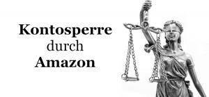 Kontosperrungen durch Amazon